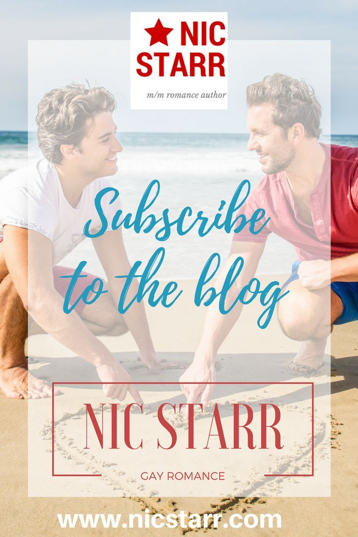 Subscribe to the blog of Nic Starr so you don't miss out! #mmromance #gayromance
