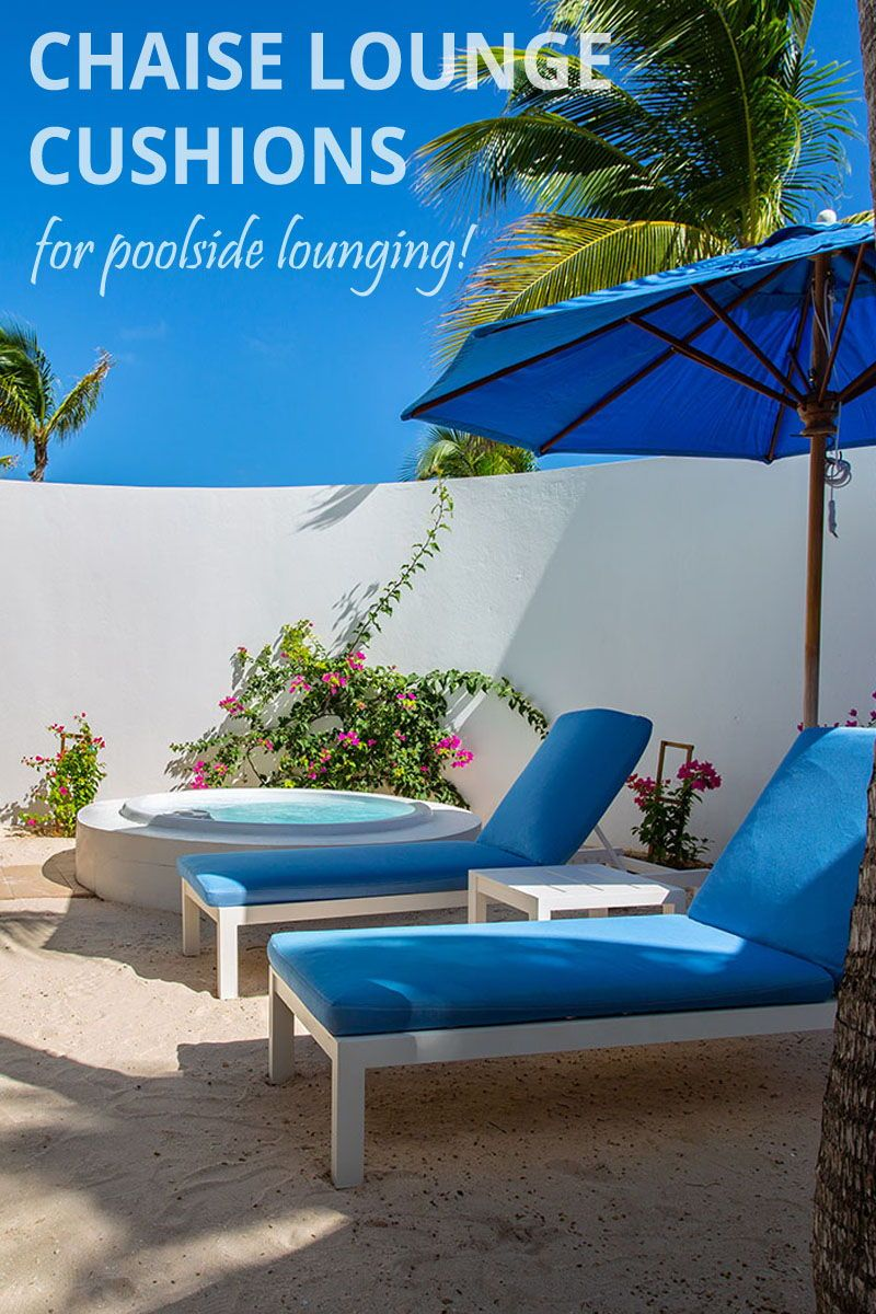 Custom Outdoor Chaise Cushions With Images Outdoor Chaise