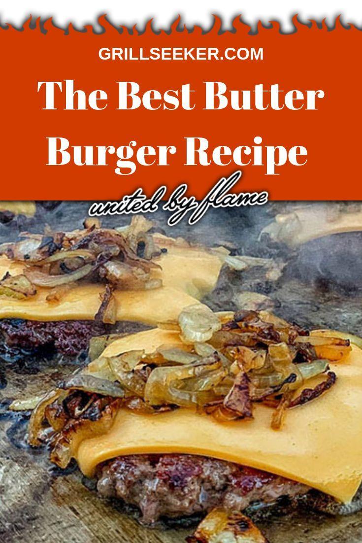 Butter Burger Recipe Grilled Burger Recipes Grillseeker Recipes Recipe Butter Burgers Recipes Grilled Burger Recipes