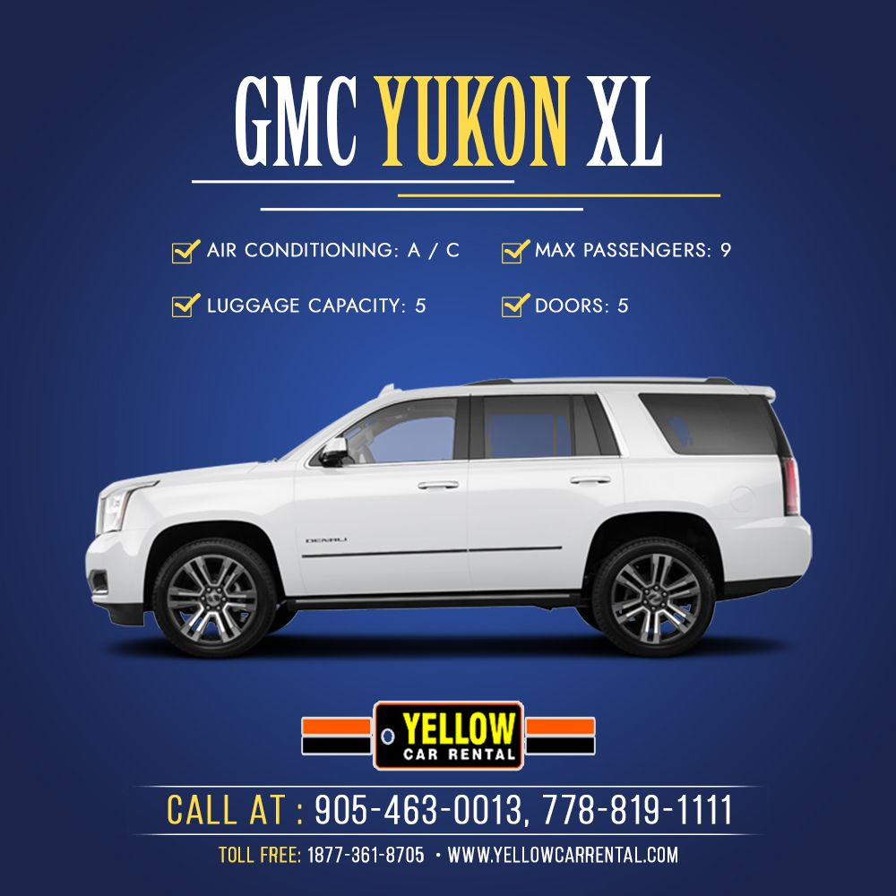Yellow Car Rental Offers A Van Rental Gmc Yukon Xl For Your Traveling With 9 Passengers Baggage Comfortably In T Car Rental Yellow Car Car Rental Service