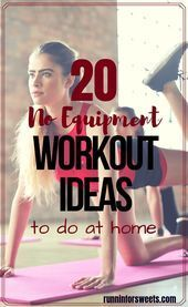 20 No Equipment Workout Ideas You Can Do At Home These 20 at home workouts are …
