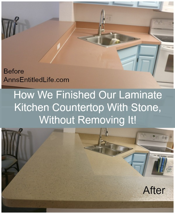 How We Finished Our Laminate Kitchen Countertop With Stone Without Removing It In 2021 Laminate Kitchen Replacing Kitchen Countertops Refinish Countertops