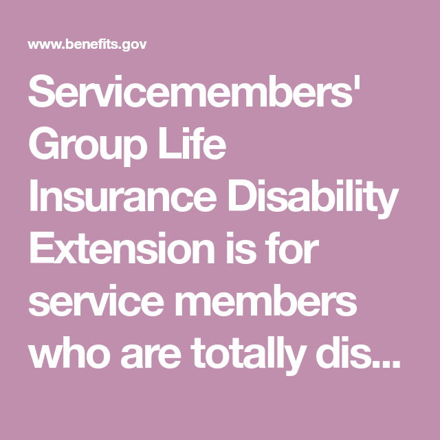 Servicemembers Group Life Insurance Disability Extension Is For