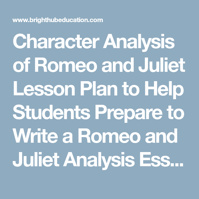 Character Analysis Of Romeo And Juliet Lesson Plan To Help Students  Character Analysis Of Romeo And Juliet Lesson Plan To Help Students Prepare  To Write A Romeo Pay People To Do Assignments also High School Dropouts Essay  What Is The Thesis Of A Research Essay