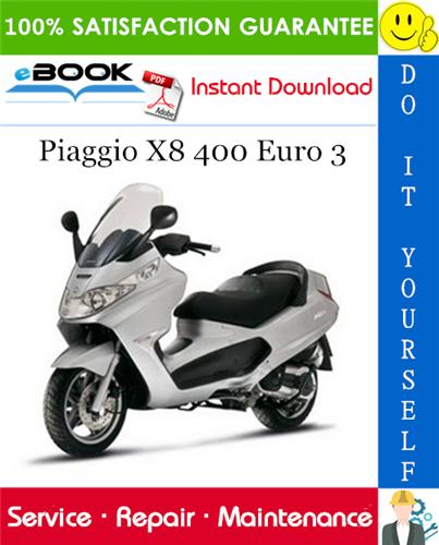Piaggio X8 400 Euro 3 Service Repair Manual Repair Manuals Piaggio Repair