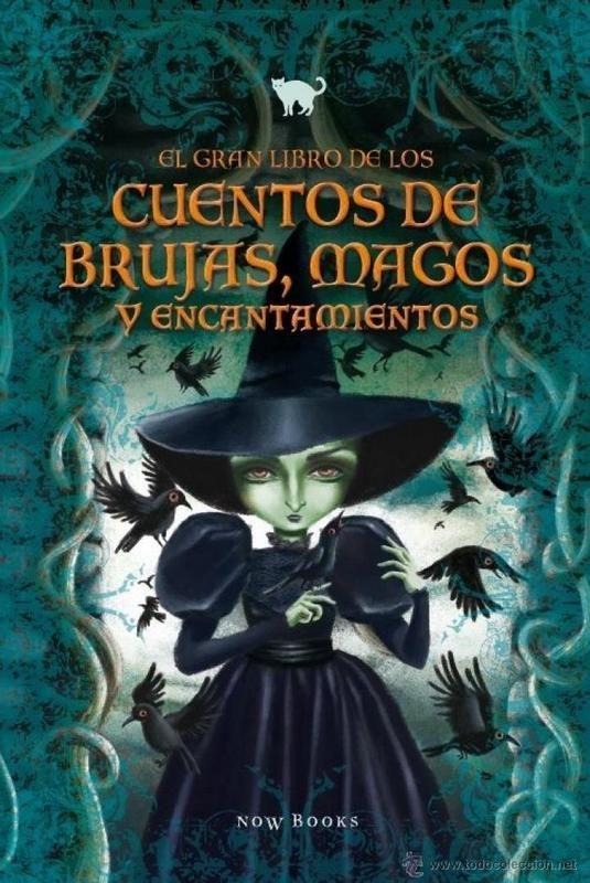 El Gran Libro De Los Cuentos De Brujas Magos Y Encantamientos De Varios Autores Ilustraciones De Teresa Ramos Libros Grandes Libros De Terror Libros Fantásticos