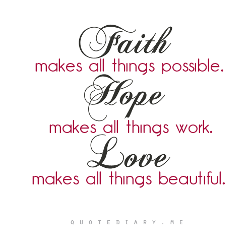 Faith Hope Love Words That Move Me Quotes Faith Custom Love Faith Hope Quotes