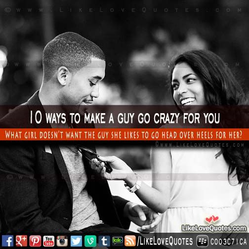 62a0b6240f43077f0921a0835da3c0af - How To Get A Guy Going Crazy For You