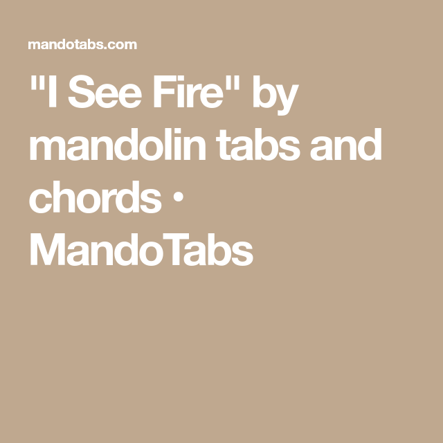 I See Fire By Mandolin Tabs And Chords Mandotabs Music