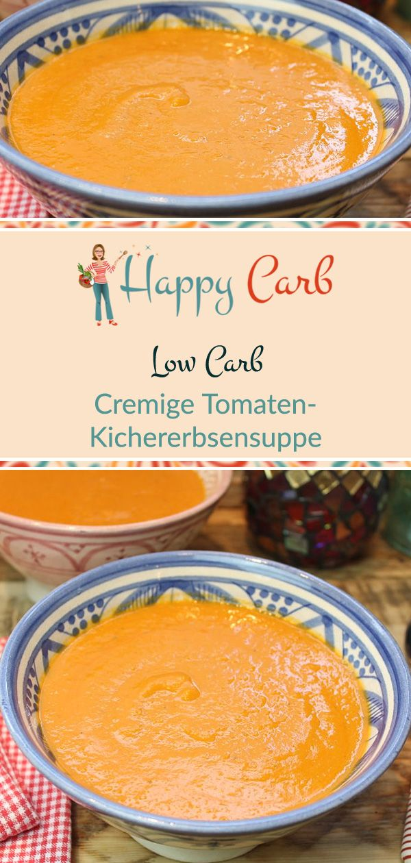 Cremige Tomaten-Kichererbsensuppe - Happy Carb Rezepte