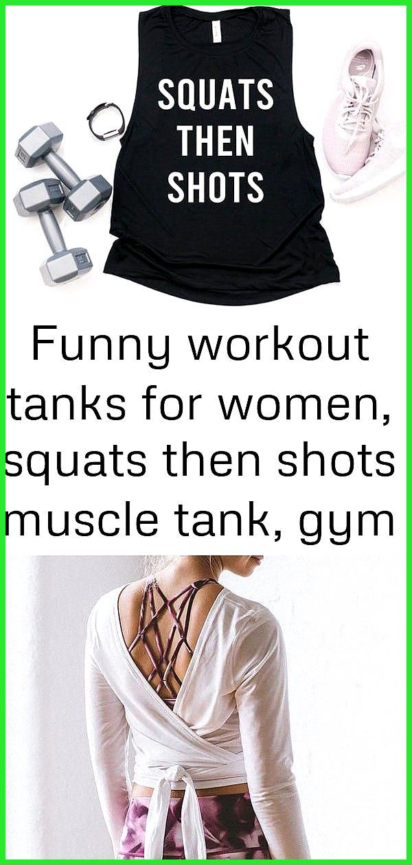 Funny workout tanks for women squats then shots muscle tank gym tank top for women 3 Funny Workout