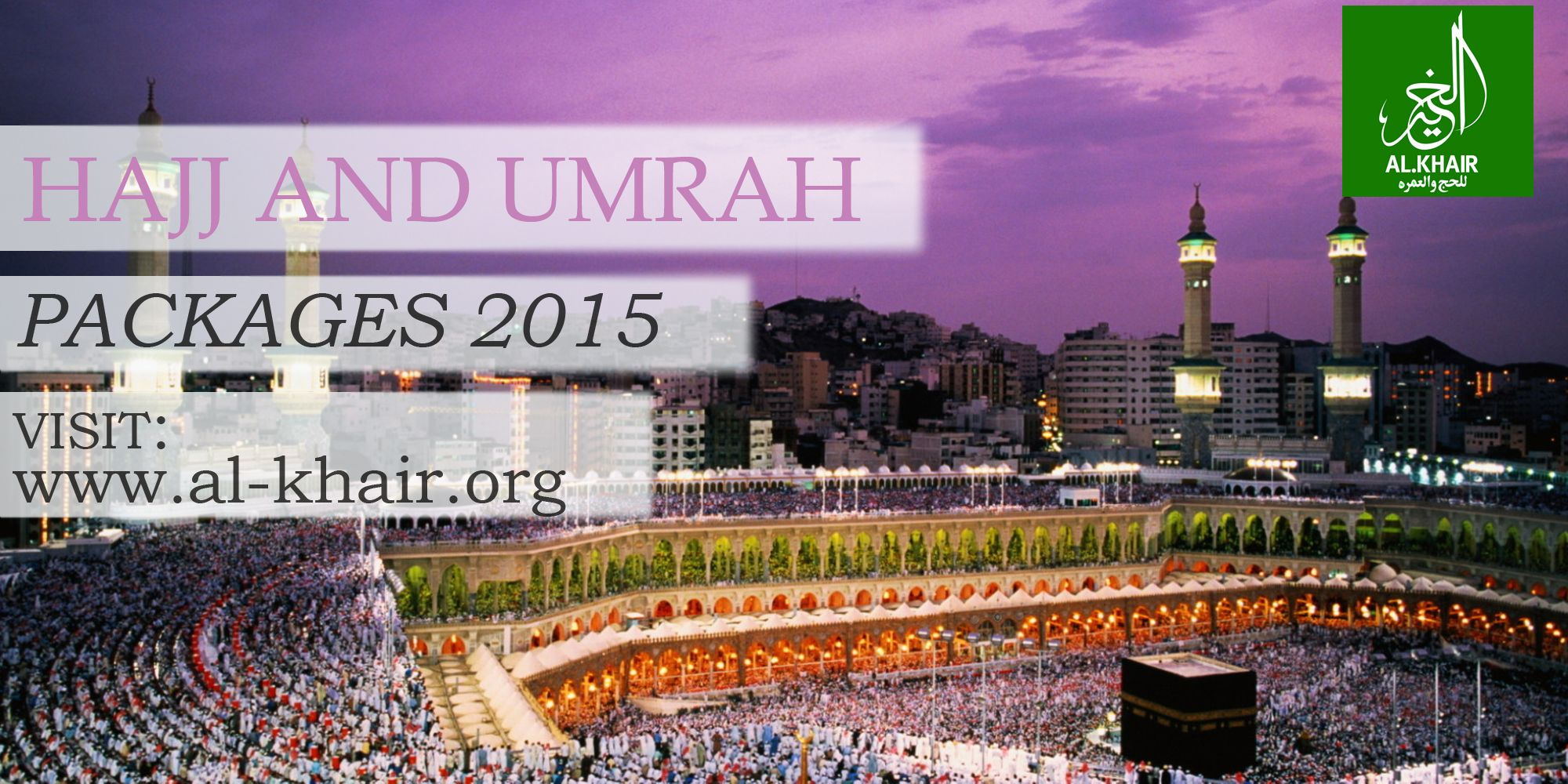 Umrah Banner: Plan Your HAJJ And UMRAH Packages With Al-Khair Hajj