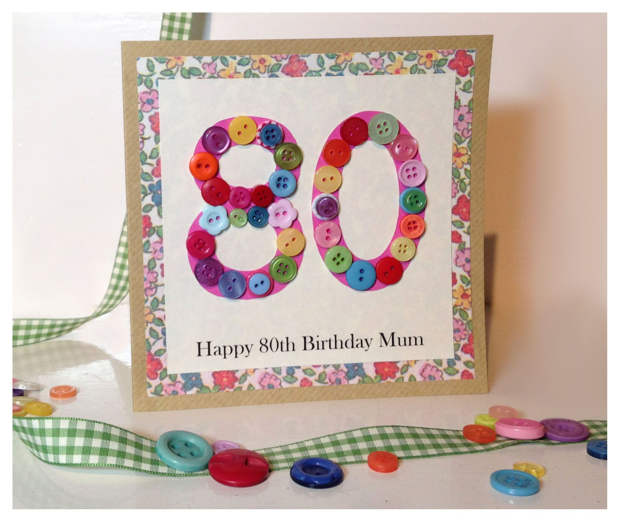 Gorgeous Handmade 80th Birthday Card With Floral Paper Lots Of Buttons Xx