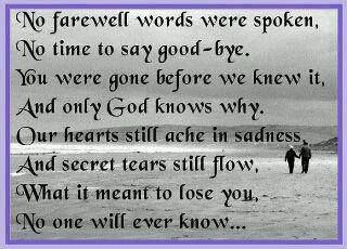 No Farewell Words Werer Spoken No Time To Say Good Bye You Were
