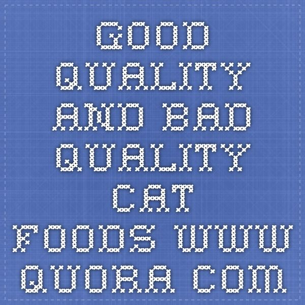 Good Quality and BAD Quality Cat Foods www.quora.com