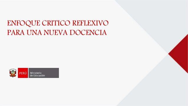 Teresa Clotilde Ojeda Sánchez: Enfoque crítico reflexivo para una nueva docencia