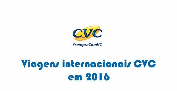 45ad720235 Pacotes internacionais CVC viagens em 2016  pacotes  viagem  internacionais   cvc