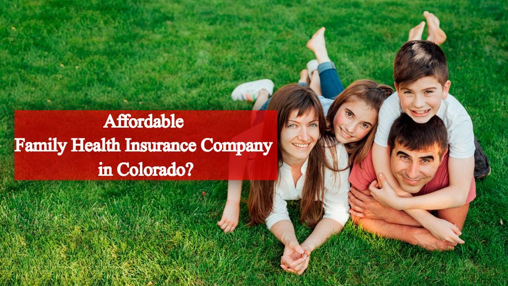 How To Find An Affordable Family Health Insurance Company In