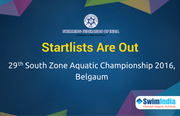 Check out the Startlists for the 29th South Zone Aquatic Championship 2016, Belgaum #SwimIndia