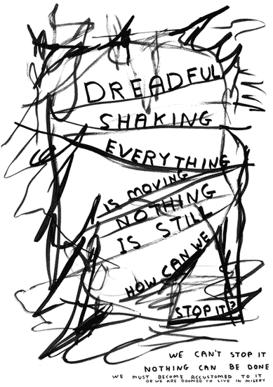 Dreadful Shaking by David Shrigley