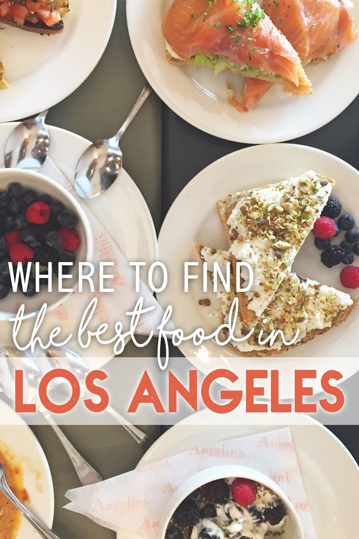 Where To Find The Best Food In Los Angeles The Blonde Abroad Los Angeles Food Food California Food