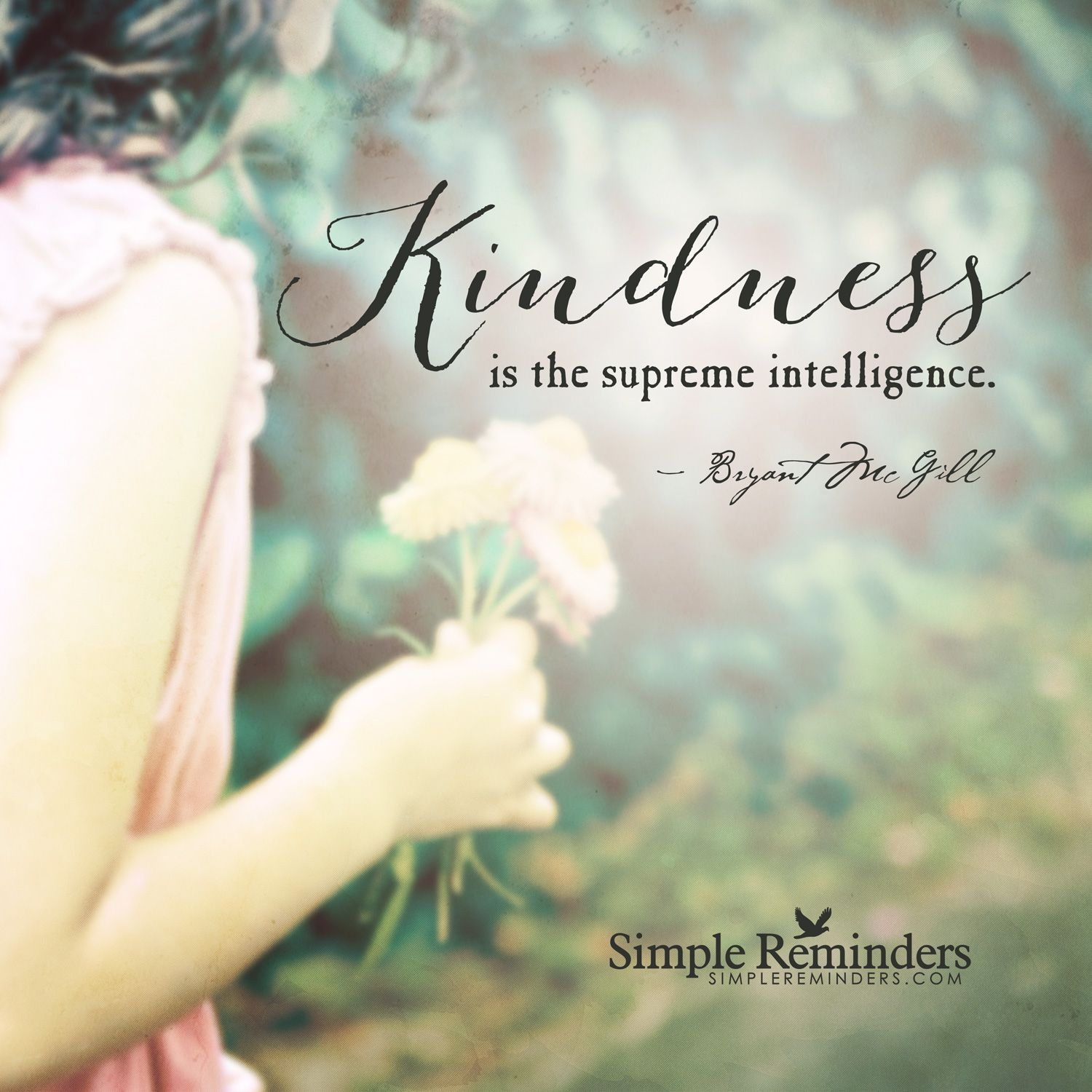"Ultimate Love Quotes Kindness Is The Supreme Intelligence""bryant Mcgill  Ultimate"