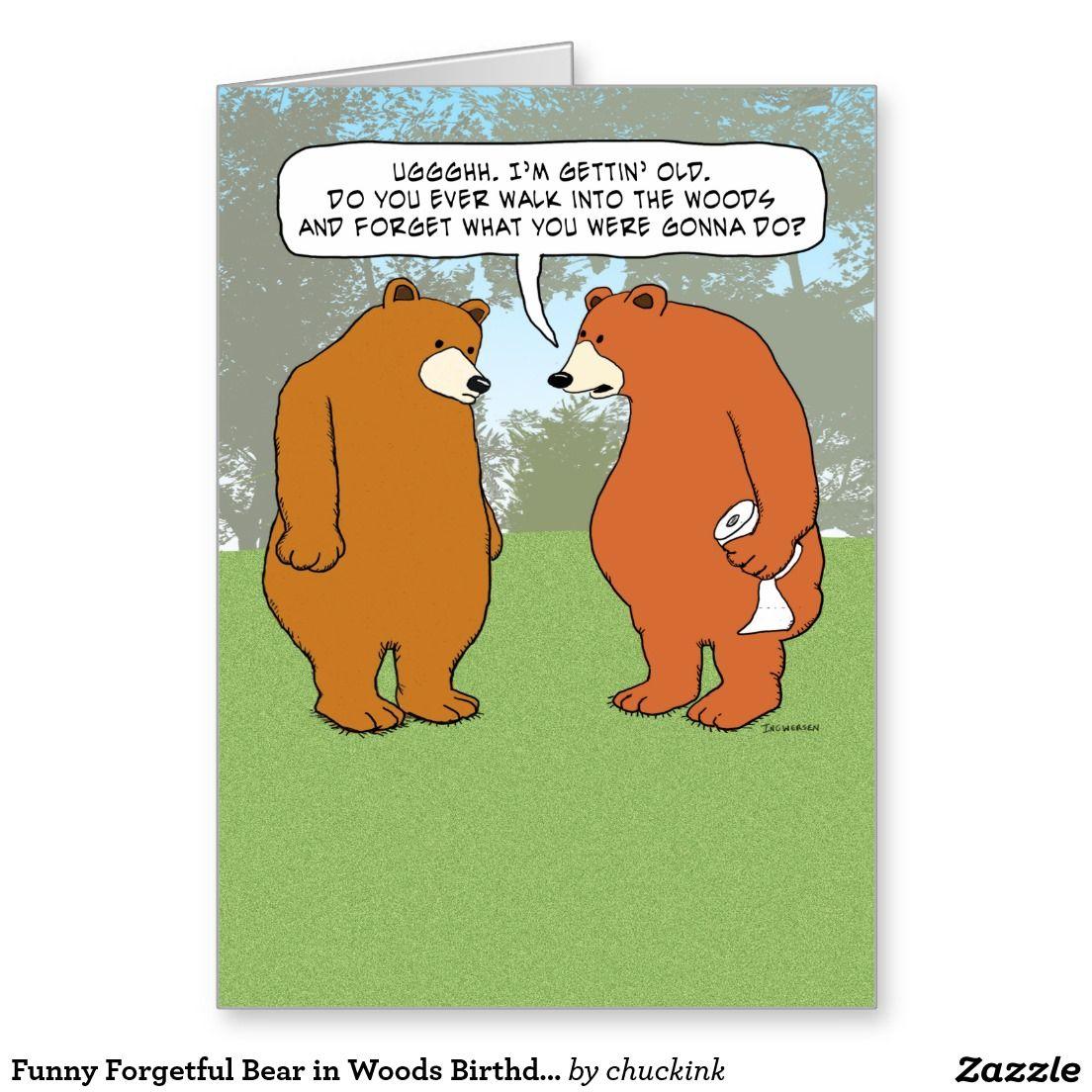 Funny Forgetful Bear In Woods Birthday Card Zazzle Com Funny Birthday Cards Funny Cards Funny