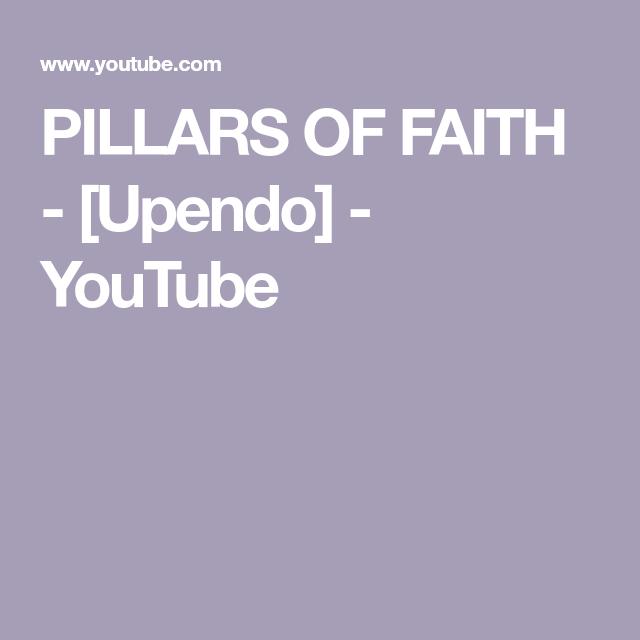 PILLARS OF FAITH - [Upendo] - YouTube