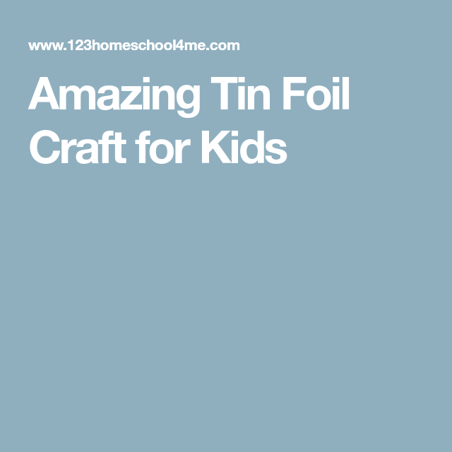 Amazing Tin Foil Craft for Kids