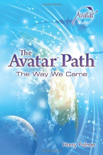 The Avatar Path: The Way We Came by Harry Palmer  Awesome read!!!