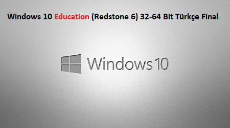 Windows 10 Education (Redstone 6) 32-64 Bit Türkçe Final ...