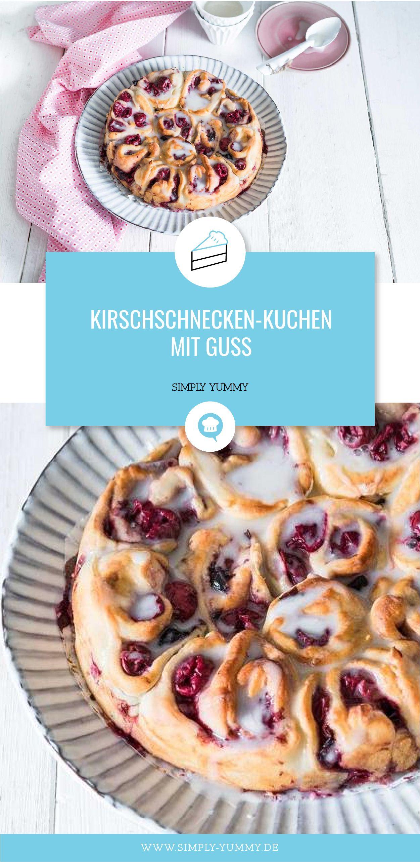 Kirschschnecken Kuchen Mit Guss Rezept Essen Trinken Pinterest