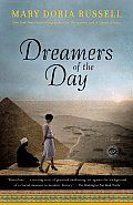 Dreamers of the Day  If you haven't read Mary Doria Russell, you have missed out big time.
