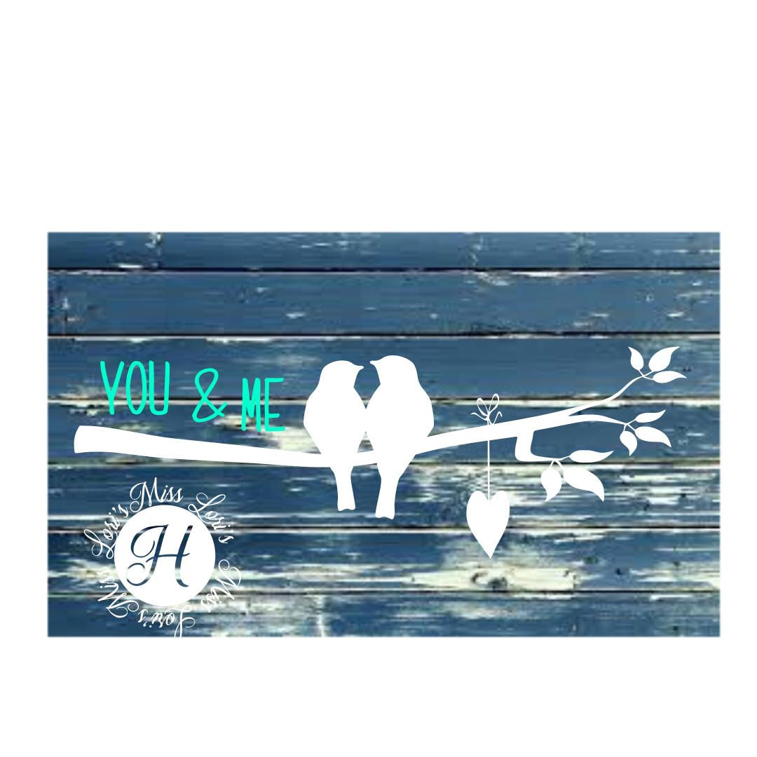 You And Me Birds And A Branch Svg Dfx Cut File Cricut Explore File