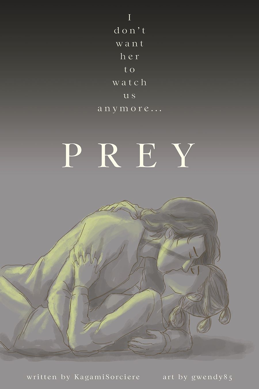 """PREY Ch 25 - Late """"I don't want her to watch us anymore…"""" After so many chapters, we finally have a beautiful kiss! Thank you for your beautiful story!"""