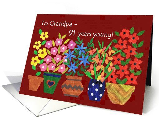 91st Birthday Card For Grandpa Flower Power Up To 350 Http