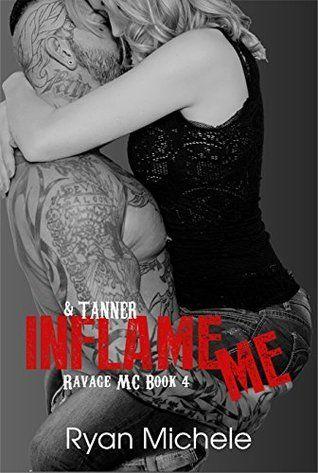 JustaBooklovinjunkie: Inflame Me (Ravage MC#4) by Ryan Michel