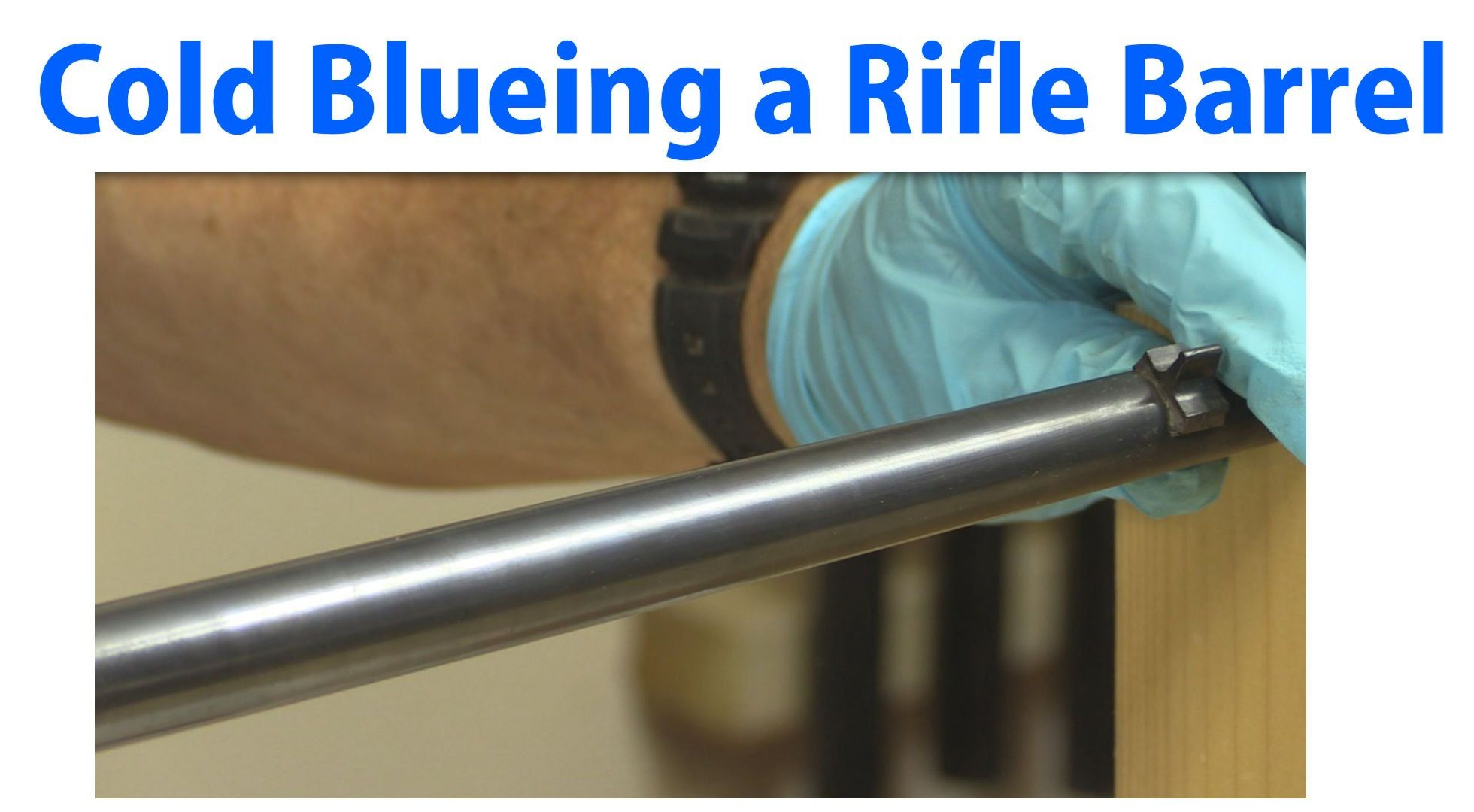 How To Cold Blue A Rifle Barrel Woodworkweb Guns And Furniture
