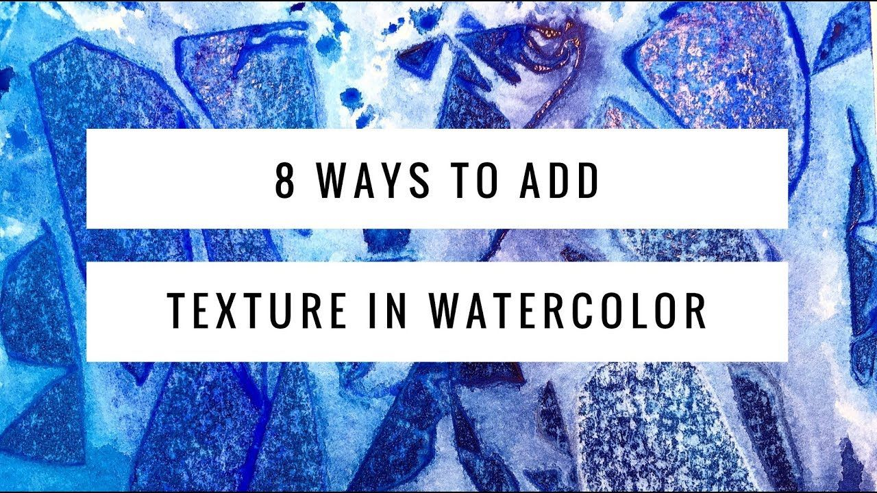 8 Ways To Add Watercolor Texture Easy Techniques For Beginners
