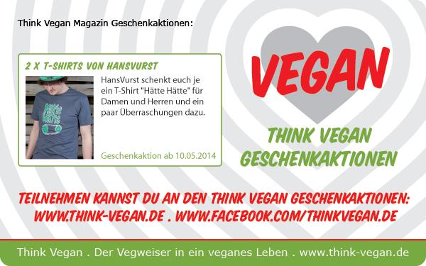 """Gewinnt je ein T-Shirt """"Hätte Hätte"""" für Frauen oder Männer von HansVurst! Auf derfacebook-Seite von Think Vegankönnt ihr nur noch heute, am 25. Mai 2014..."""