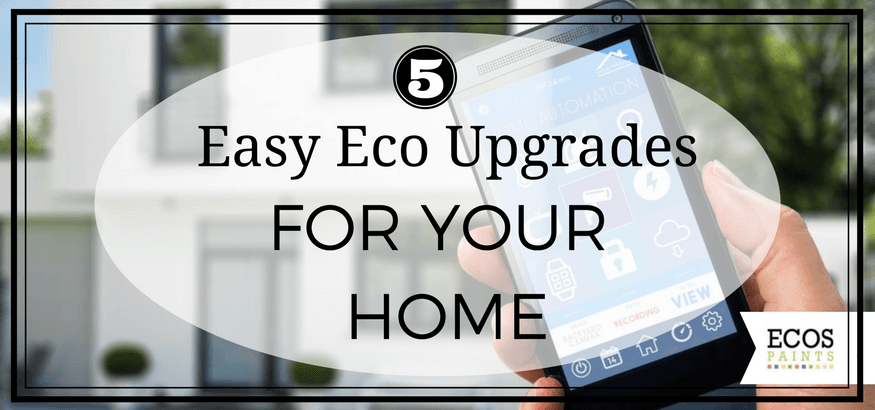 5 Easy Eco Upgrades for Your Home #ECOSGiveaway