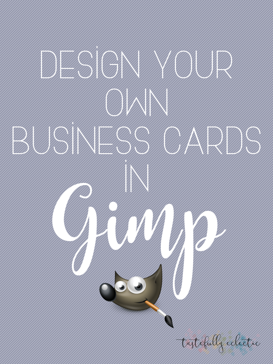 How To Design Your Own Business Cards In Gimp Design Your Own Card Business Cards Creative Business Card Design