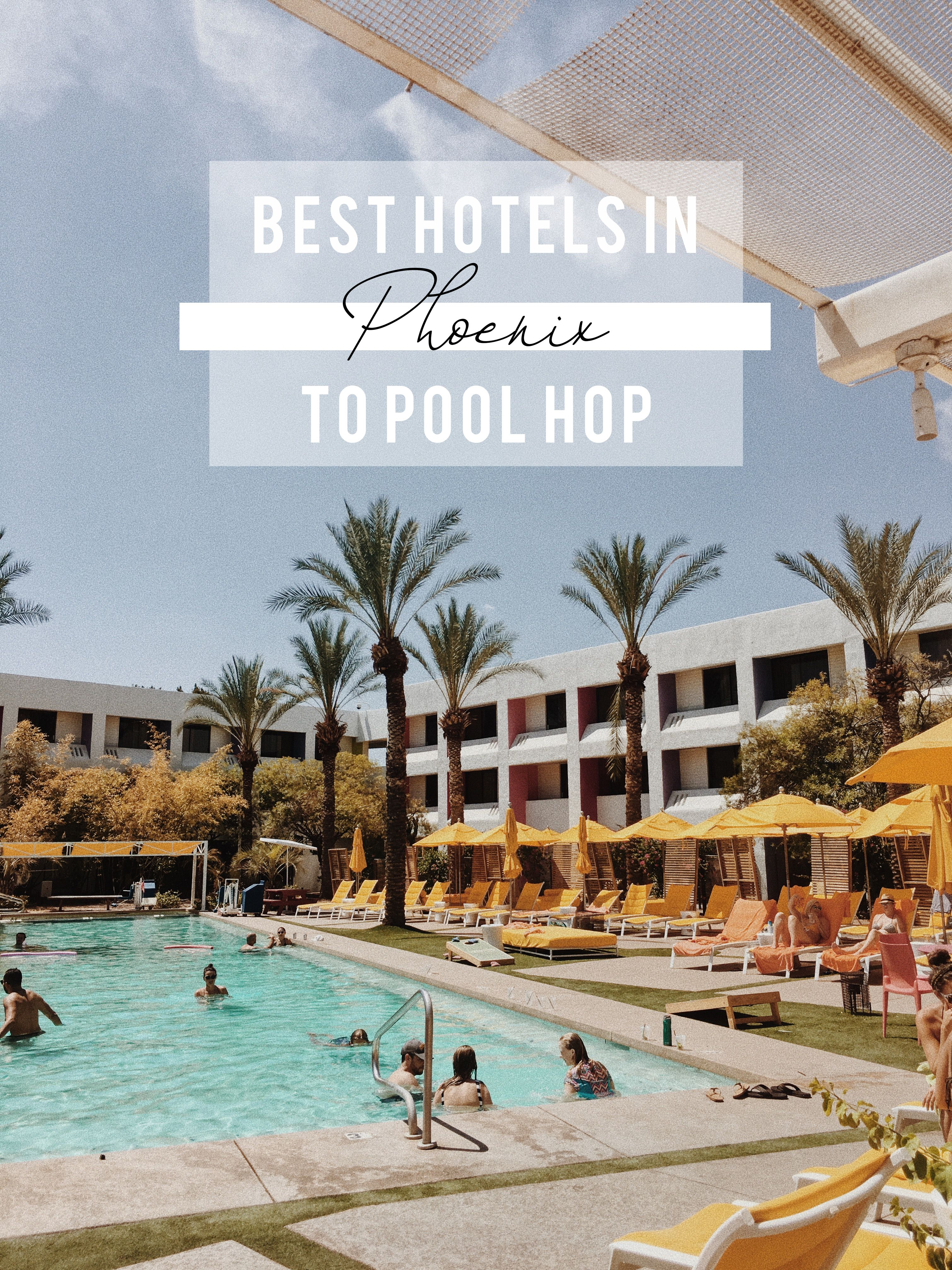 Best Hotels In Phoenix To Pool Hop This Summer With Images