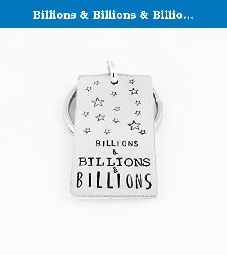 "Billions & Billions & Billions - Carl Sagan - Astronomy Gift - Science Gift - Geek Gifts - Aluminum Key Chain. This ""Billions & Billions & Billions"" aluminum key chain is stamped by hand, one letter at a time and makes a great gift for science and astronomy enthusiasts or teachers. This item is made with an aluminum blank that measures 3/4"" x 1 1/2"" in size, with a jump ring attaching a 1"" split key ring. Please note that due to the nature of hand stamping, every item varies slightly from..."