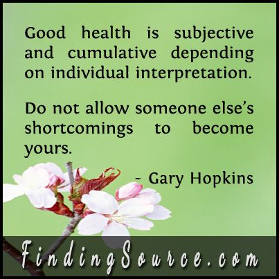 https://www.goodreads.com/quotes/1222861-good-health-is-subjective-and-cumulative-depending-on-individual-interpretation