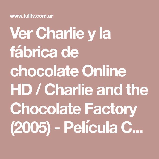 Ver Charlie Y La Fábrica De Chocolate Online Hd Charlie And The Chocolate Factory 2005 P Charlie Y La Fabrica De Chocolate Fábrica De Chocolate Chocolate
