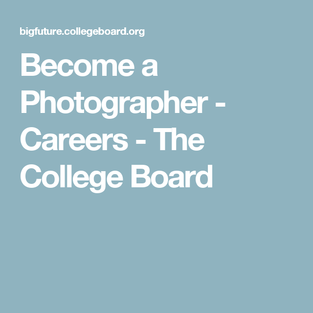 Become a Photographer - Careers - The College Board   School Stuff ...
