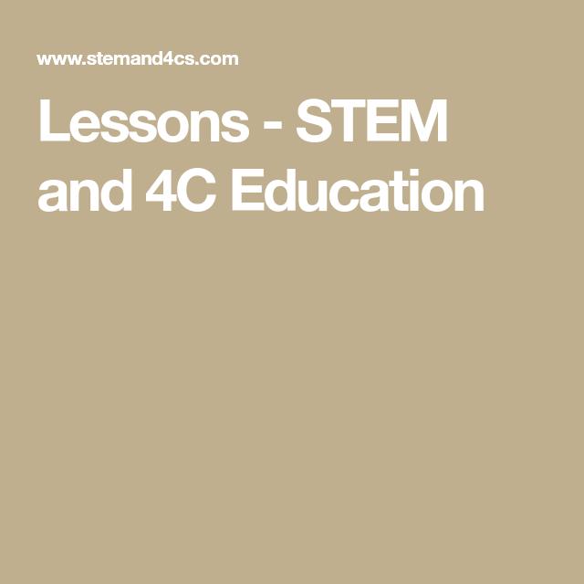 Lessons Stem And 4c Education Lesson 21st Century Skills Stem Education