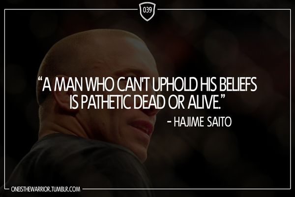 039 A Man Who Cant Uphold His Beliefs Is Pathetic Dead Or Alive