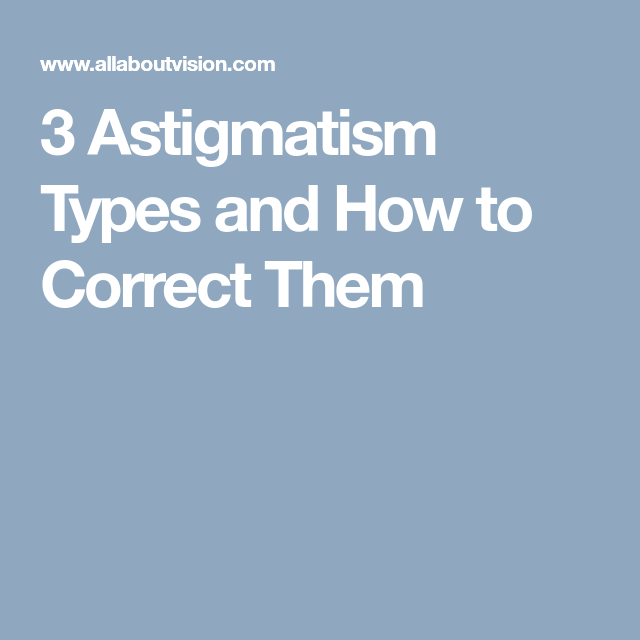 1e2a9fed94 3 Astigmatism Types and How to Correct Them Contact Lens